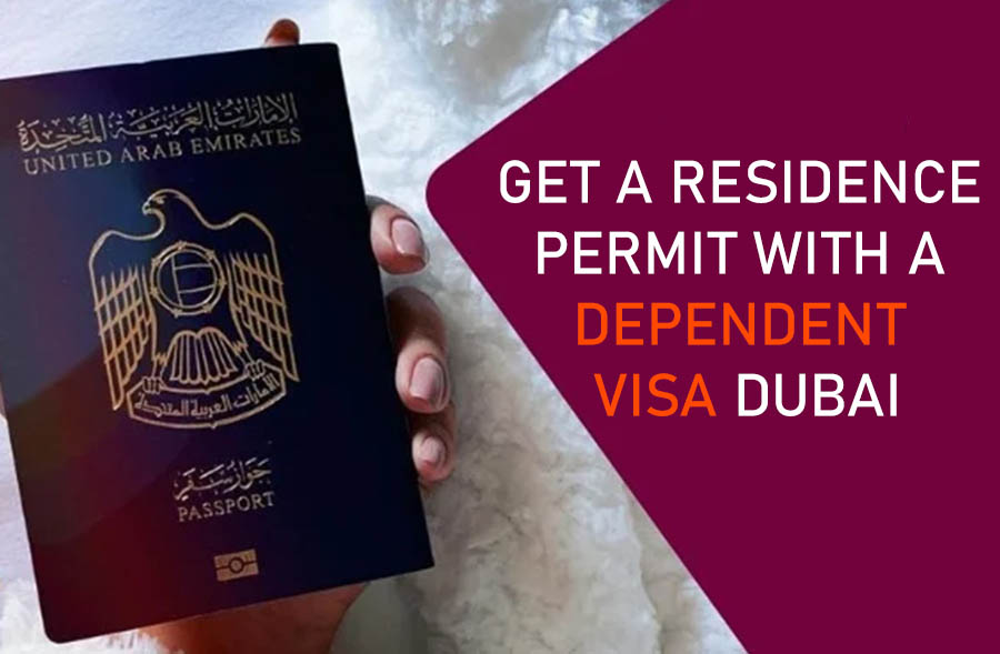 Get a Residence Permit with a Dependent Visa Dubai